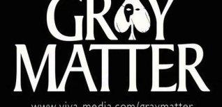 Gray Matter. Видео #2