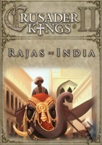 Обложка Crusader Kings II: Rajas of India