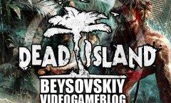 Видеоблог по Dead Island
