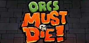 Orcs Must Die. Видео #9