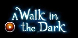 A Walk in the Dark. Видео #2