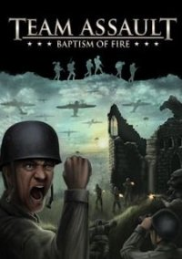 Обложка Team Assault: Baptism of Fire