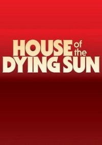Обложка House of the Dying Sun