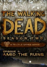 Обложка The Walking Dead: Season Two Episode 4 - Amid the Ruins