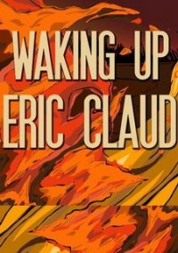 Обложка Waking Up Eric Claud