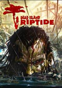 Dead Island: Riptide – фото обложки игры