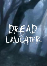 Dread of Laughter