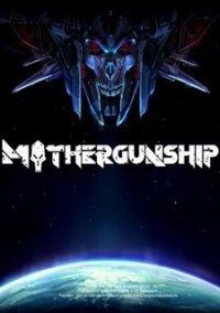 MOTHERGUNSHIP – фото обложки игры