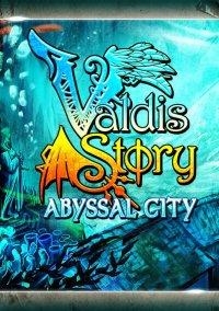 Valdis Story: Abyssal City – фото обложки игры